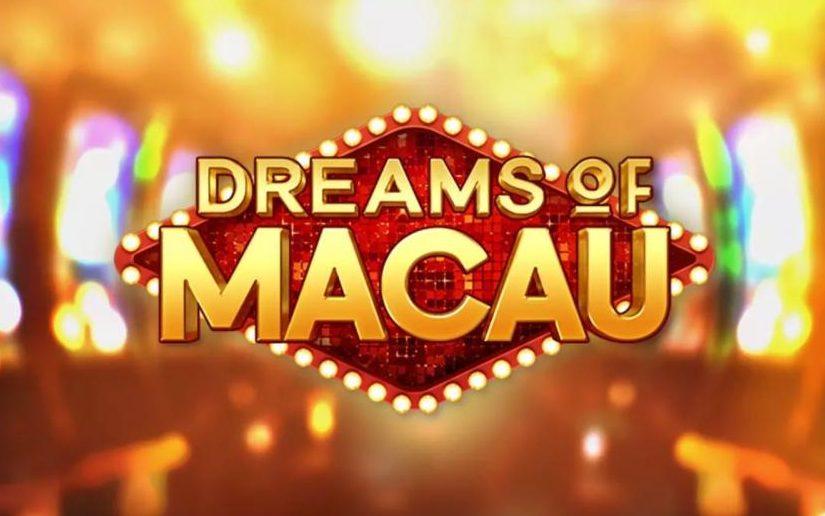 DREAMS OF MACAU หนึ่งในเกมสล็อตออนไลน์ ที่ดังสุด ๆ ในยุคนี้!